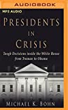 img - for Presidents in Crisis: Tough Decisions inside the White House from Truman to Obama book / textbook / text book