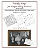 Family Maps of Jennings County, Indiana, Deluxe Edition : With Homesteads, Roads, Waterways, Towns, Cemeteries, Railroads, and More, Boyd, Gregory A., 1420312820