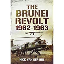 The Brunei Revolt: 1962-1963