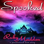 Spooked | Ruby Madden
