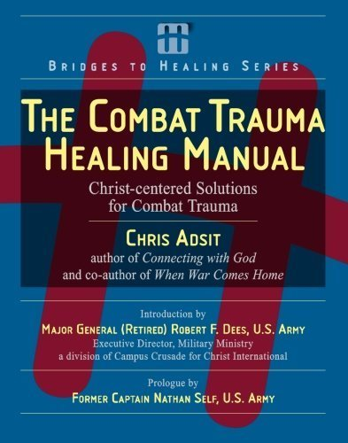 The Combat Trauma Healing Manual: Christ-centered Solutions for Combat Trauma by Rev. Chris Adsit (2007-09-24)