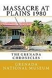 Massacre at Plains 1980: The Grenada Chronicles (Volume 18)
