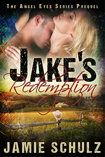 Jake's Redemption: The Angel Eyes Series Prequel by [Schulz, Jamie]