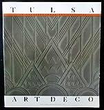 img - for Tulsa art deco: An architectural era, 1925-1942 book / textbook / text book