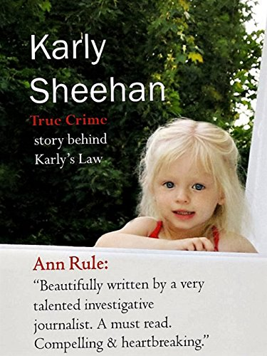 Karly Sheehan: True Crime of Karly's Law book cover