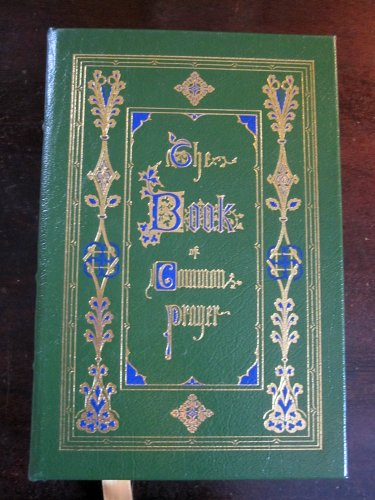 The Book Of Common Prayer - Easton Press COLLECTOR'S EDITION Bound in Genuine Leather, with Gold Gilt Edging & Plates (Administration of The Sacraments, and other Rites and Ceremonies of The Church)