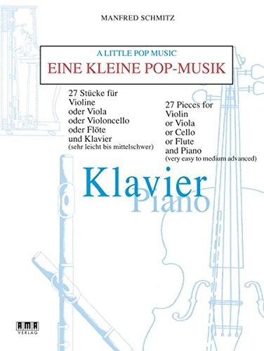 Eine kleine Pop-Musik: 27 Stücke für Violine oder Viola oder Violoncello oder Flöte und Klavier (sehr leicht bis mittelschwer) - Violoncello & Klavier