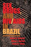 Sex, Drugs, And Hiv/aids In Brazil
