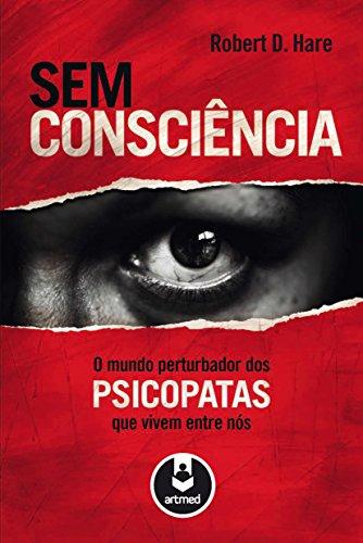 Sem Consciência Mundo Perturbador Psicopatas ebook