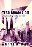 Tego Arcana Dei - Keeping Gods Secret