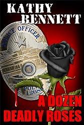 A Dozen Deadly Roses