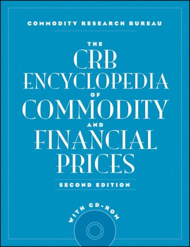 The CRB Encyclopedia of Commodity and Financial Prices + CD-ROM (CRB Encyclopedia of Commodity & Financial Prices)