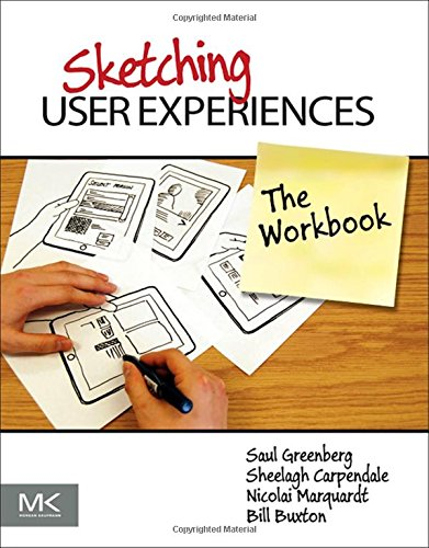 Sketching User Experiences: The Workbook [Saul Greenberg - Sheelagh Carpendale - Nicolai Marquardt - Bill Buxton] (Tapa Blanda)