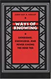 Ways of Knowing, Jean-Guy A. Goulet, 0803270747
