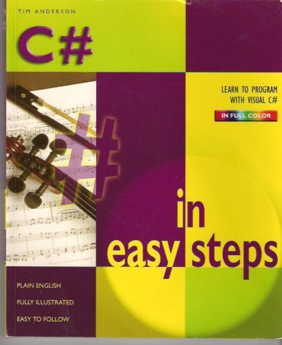 Download C# in Easy Steps (Learn to Program with Visual C# in Full Color) by Tim Anderson (2004) Paperback pdf