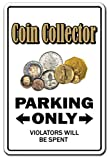 COIN COLLECTOR Novelty Sign Decal Sticker parking old coins gift numismatist gift funny money