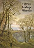 Victorian Landscape Watercolors, Wilcox, Scott and Newall, Christopher, 1555950728