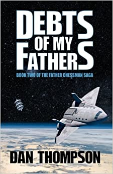 Debts of My Fathers: Volume 2 (The Father Chessman Saga)