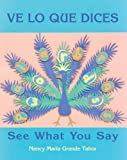 See What You Say (Ve lo Que Dices), Nancy Maria Grande Tabor, 1570913765