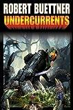 Undercurrents, Robert Buettner, 1451638280