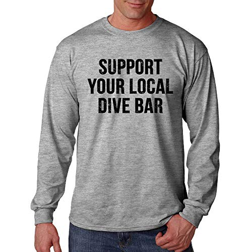 Long Sleeve Support Your Local Dive Bar Funny Party Shirt (Large, Gray)