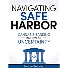 Navigating Safe Harbor: Cannabis Banking in a Time of Uncertainty