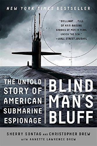 Blind Man's Bluff: The Untold Story of American Submarine Espionage (Best Submarine In The World)