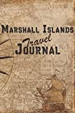 Marshall Islands Travel Journal: 6x9 Travel Notebook with prompts and Checklists perfect gift for your Trip to Marshall Islands for every Traveler