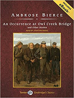 Libros Gratis Descargar An Occurrence At Owl Creek Bridge And Other Stories Leer PDF
