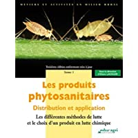 Les produits phytosanitaires : Distribution et application Tome 1, Les différentes méthodes de lutte et le choix d'un produit en lutte chimique