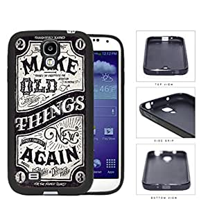 Make Old Things New Again Western Script Rubber Silicone TPU Cell Phone Case Samsung Galaxy S4 SIV I9500