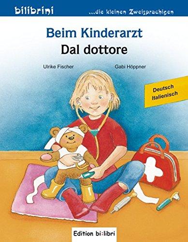 Beim Kinderarzt: Kinderbuch Deutsch-Italienisch mit Wort-Bild-Leiste auf jeder Seite