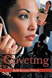 The Coveting, Kelli Koontz-Wilson, 1477295453