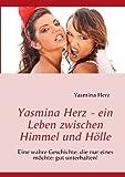 Yasmina Herz - ein Leben Zwischen Himmel und Hölle, Yasmina Herz, 3842329172