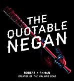 img - for The Quotable Negan: Warped Witticisms and Obscene Observations from The Walking Dead's Most Iconic Villain book / textbook / text book