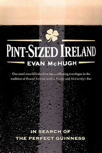 Pint Guinness (Pint-Sized Ireland: In Search of the Perfect Guinness)