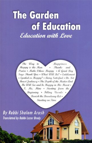 The Garden of Education - Education with Love (The Garden Of Peace By Rabbi Shalom Arush)
