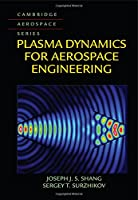 Plasma Dynamics for Aerospace Engineering (Cambridge Aerospace Series)