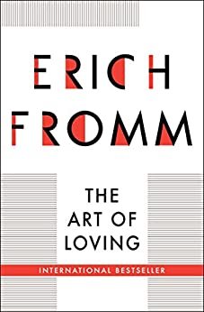 The Art of Loving (English Edition) de [Fromm, Erich]