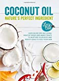 Coconut Oil - Nature's Perfect Ingredient