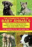 The Complete Care of Baby Animals, C. E. Spaulding and Jackie Clay, 1616082887