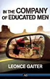 In the Company of Educated Men, Leonce Gaiter, 1938231848