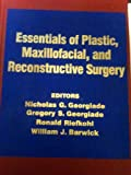 Essentials of Plastic, Maxillofacial and Reconstructive Surgery, Georgiade, Nicholas G., 0683034510