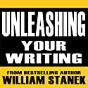 Unleashing Your Writing and Presentation Skills: Classroom-To-Go Audiobook by William Stanek Narrated by Ron Knowles