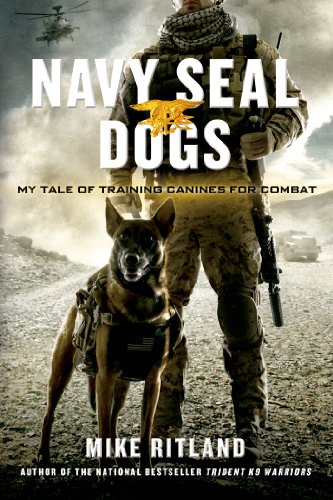 Navy SEAL Dogs: My Tale of Training Canines for Combat for sale  Delivered anywhere in USA