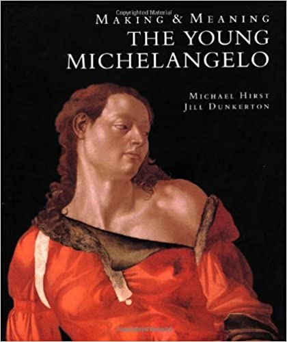 making and meaning the young michelangelo the artist in rome 1496 1501 michela