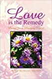 Love Is the Remedy, Mary Morgan Brown, 1425798330
