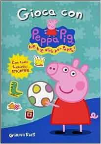 Peppa Pig: Gioca Con Peppa Pig! (Italian Edition