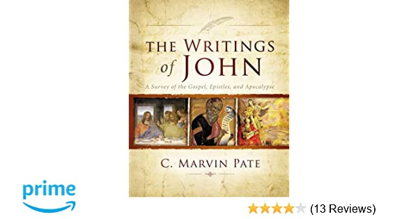 The Writings Of John A Survey Of The Gospel Epistles And