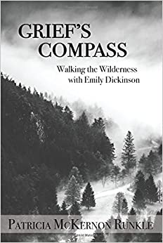 Grief's Compass: Walking the Wilderness with Emily Dickinson